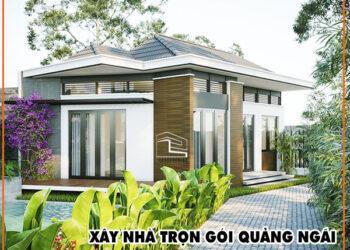 Có nên đặt niềm tin vào xây nhà trọn gói ở Quảng Ngãi?