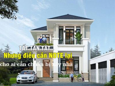 Tất tần tật những điều cần NOTE lại cho ai cần chuẩn bị xây nhà